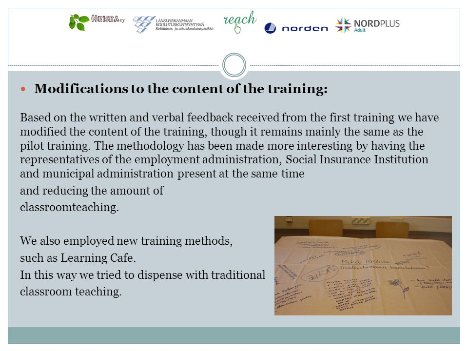 Modifications to the content of the training: Based on the written and verbal feedback received from the first training we have modified the content o