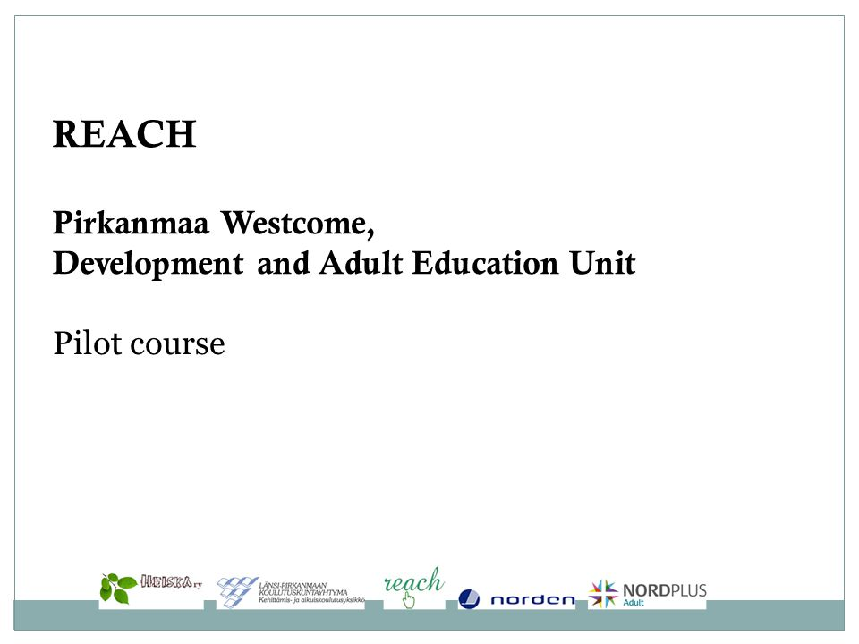 REACH Pirkanmaa Westcome, Development and Adult Education Unit Pilot course