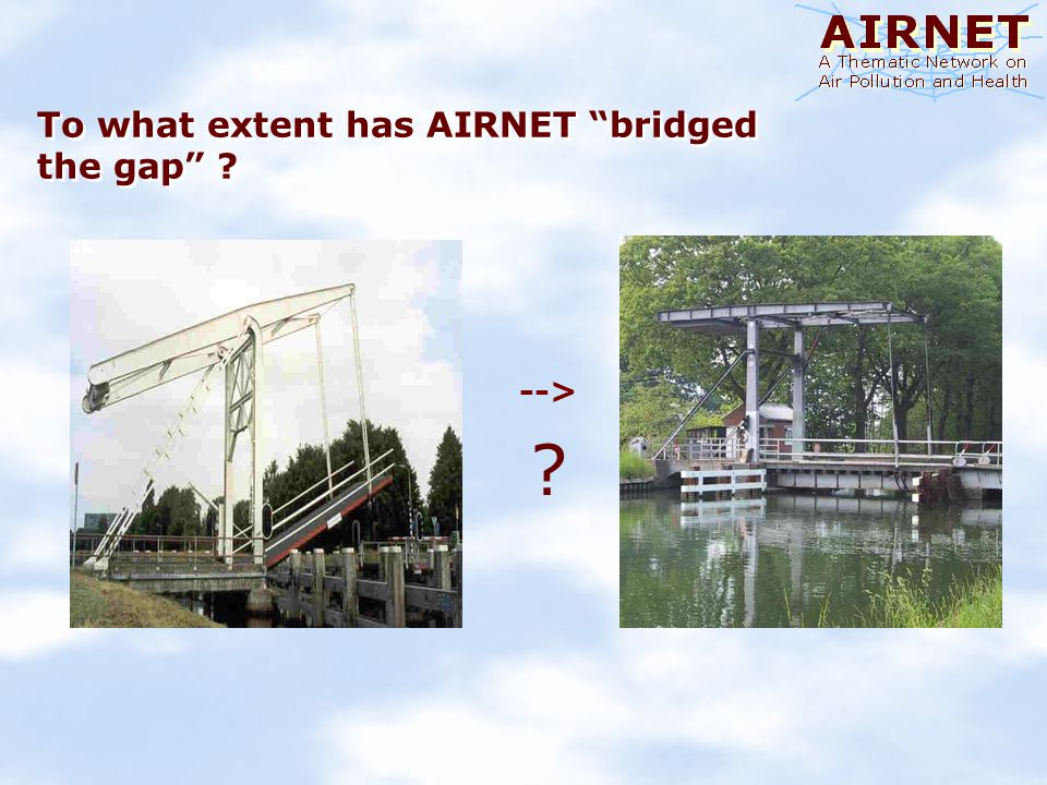 To what extent has AIRNET bridged the gap ? --> ?