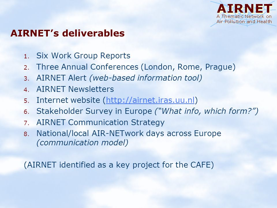 AIRNETs deliverables 1. Six Work Group Reports 2.