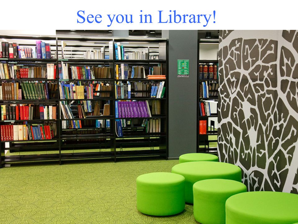 See you in Library!