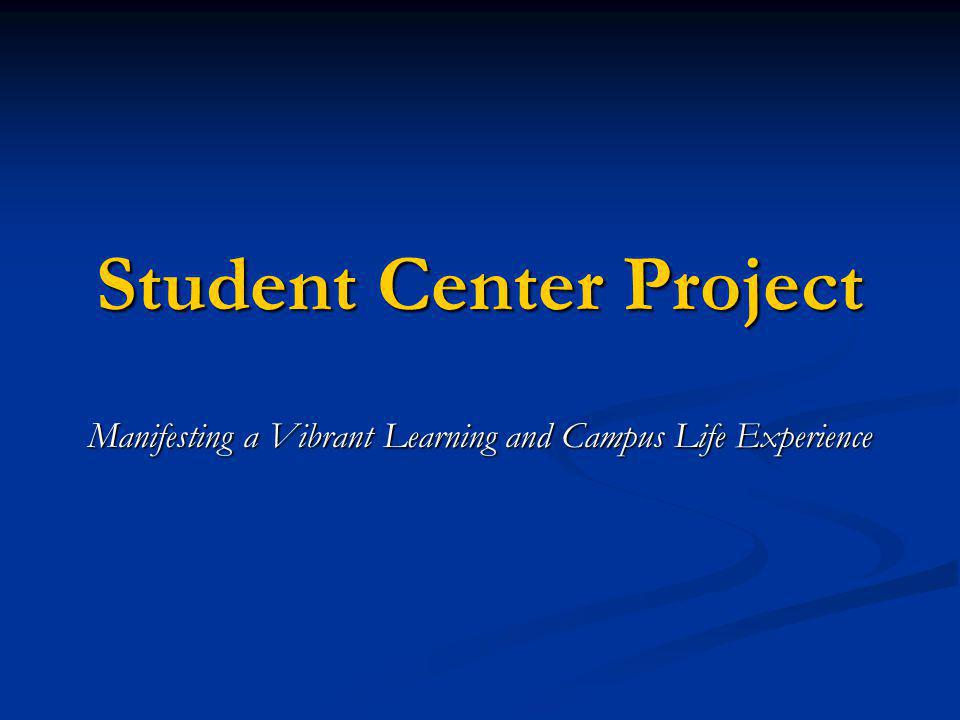 Student Center Project Manifesting a Vibrant Learning and Campus Life Experience