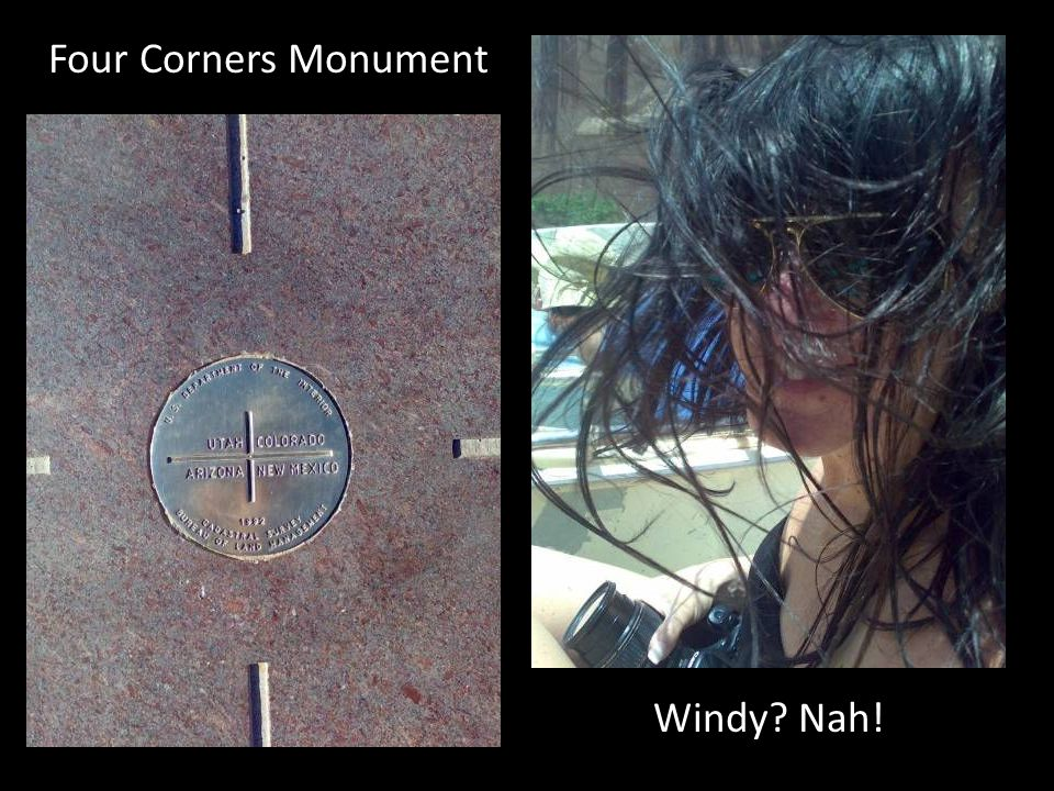 Four Corners Monument Windy Nah!