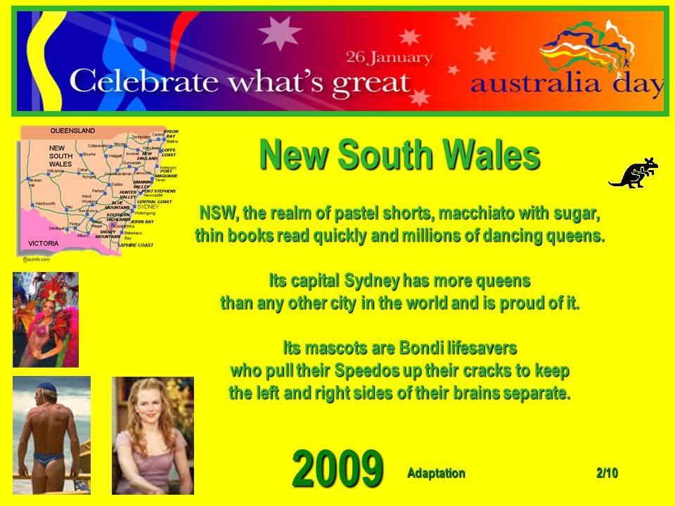 Adaptation 2009 1/10 God bless Australia!! WE ARE ONE!! We are the people of a free nation of blokes, sheilas and the occasional wanker. We come from