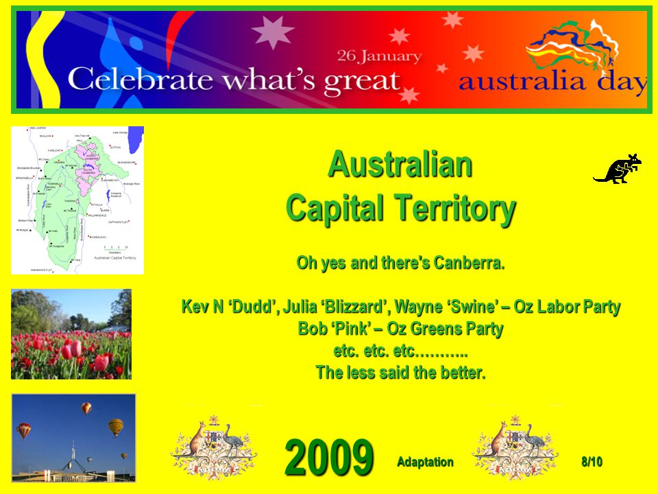 Adaptation 2009 7/10 Northern Territory The Northern Territory is the red heart of our land. Outback plains, sheep stations the size of Europe, kangar