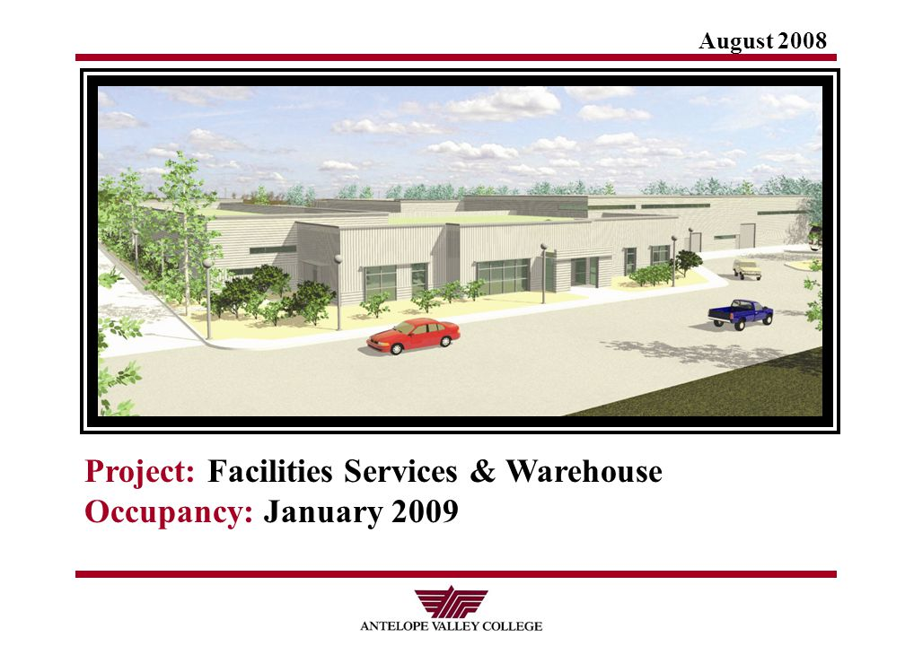August 2008 Project: Facilities Services & Warehouse Occupancy: January 2009