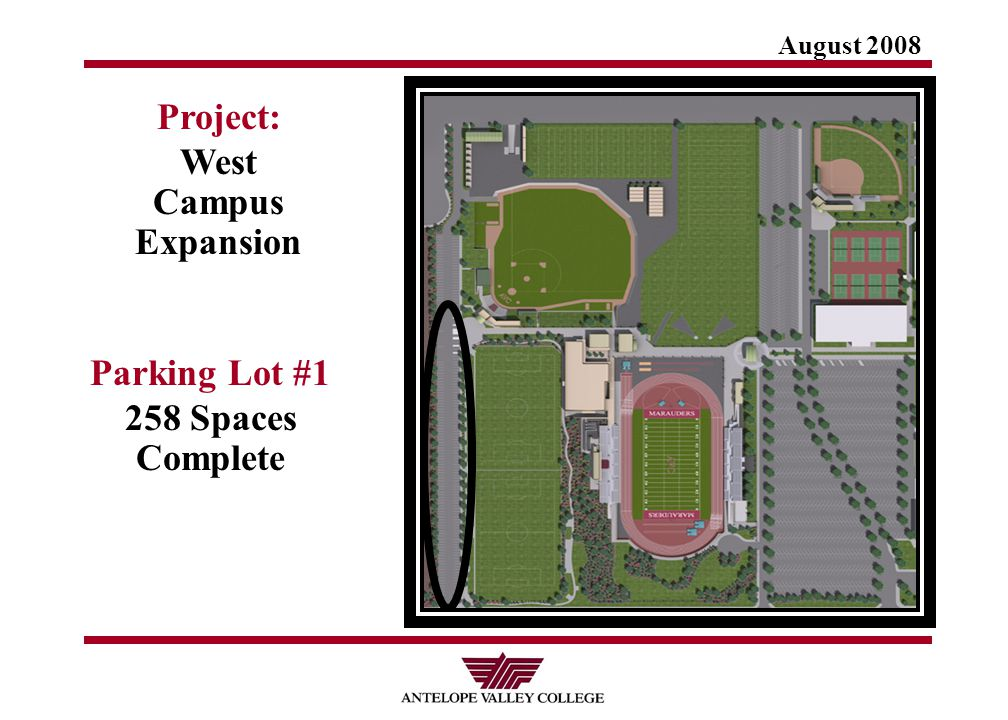 August 2008 Project: West Campus Expansion Parking Lot #1 258 Spaces Complete