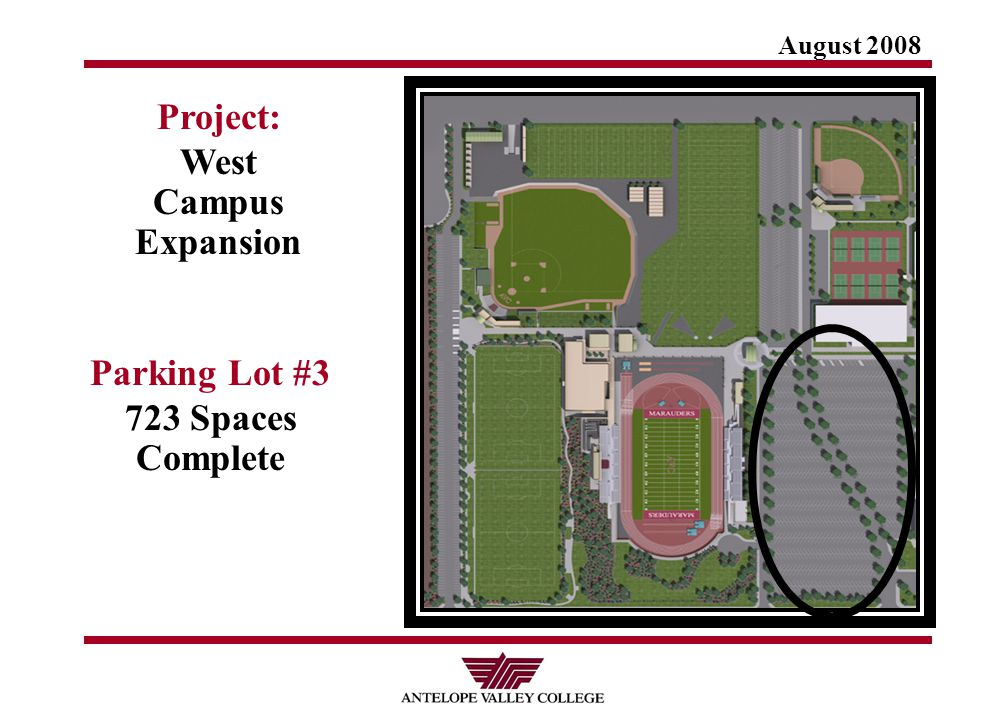 August 2008 Project: West Campus Expansion Parking Lot #3 723 Spaces Complete