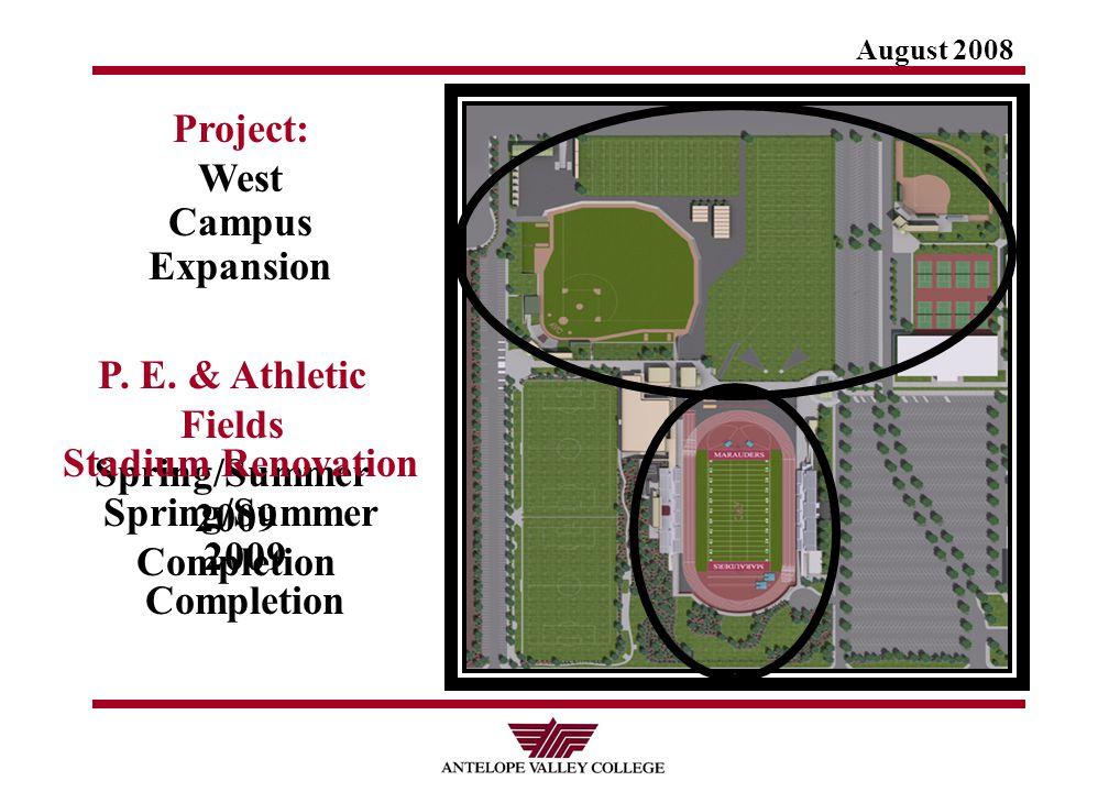 August 2008 Project: West Campus Expansion P. E.