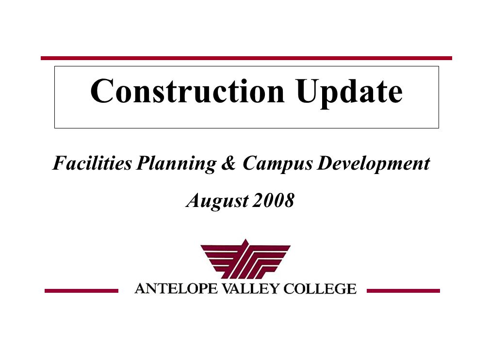 August 2008 Construction Update Facilities Planning & Campus Development August 2008