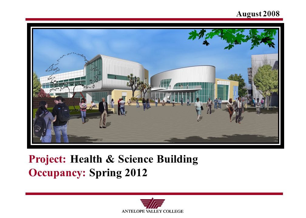 August 2008 Project: Health & Science Building Occupancy: Spring 2012