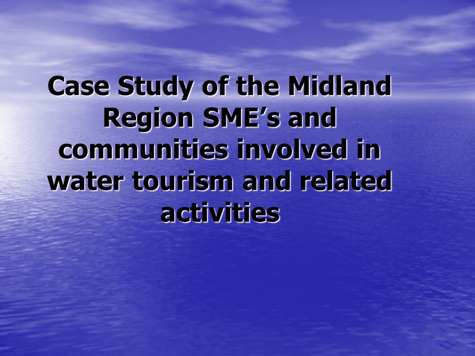 Case Study of the Midland Region SMEs and communities involved in water tourism and related activities