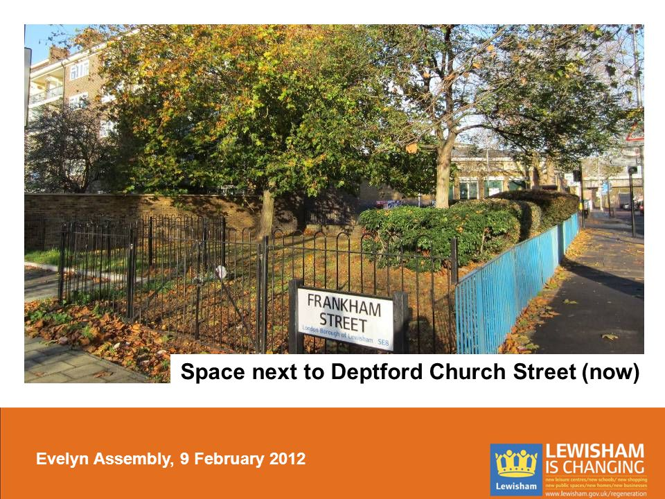 Space next to Deptford Church Street (now) Evelyn Assembly, 9 February 2012