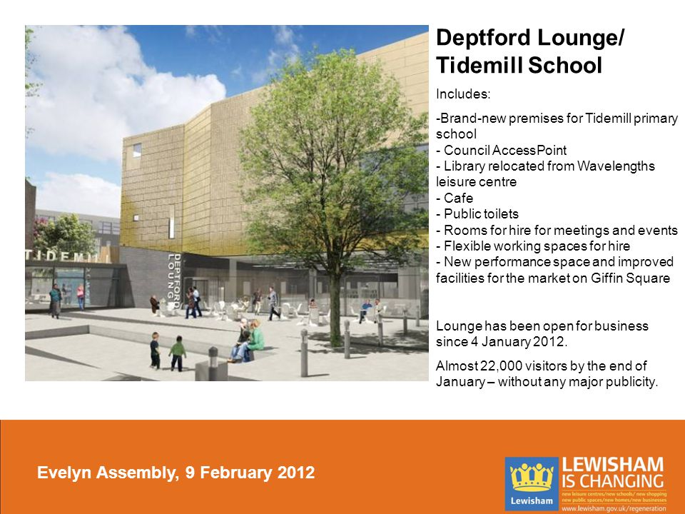 Deptford Lounge/ Tidemill School Includes: -Brand-new premises for Tidemill primary school - Council AccessPoint - Library relocated from Wavelengths
