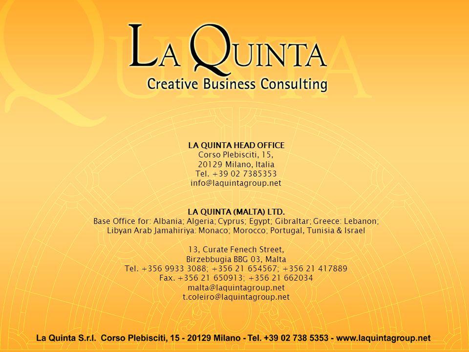 LA QUINTA HEAD OFFICE Corso Plebisciti, 15, 20129 Milano, Italia Tel. +39 02 7385353 info@laquintagroup.net LA QUINTA (MALTA) LTD. Base Office for: Al