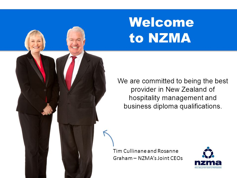 We are committed to being the best provider in New Zealand of hospitality management and business diploma qualifications. Tim Cullinane and Rosanne Gr