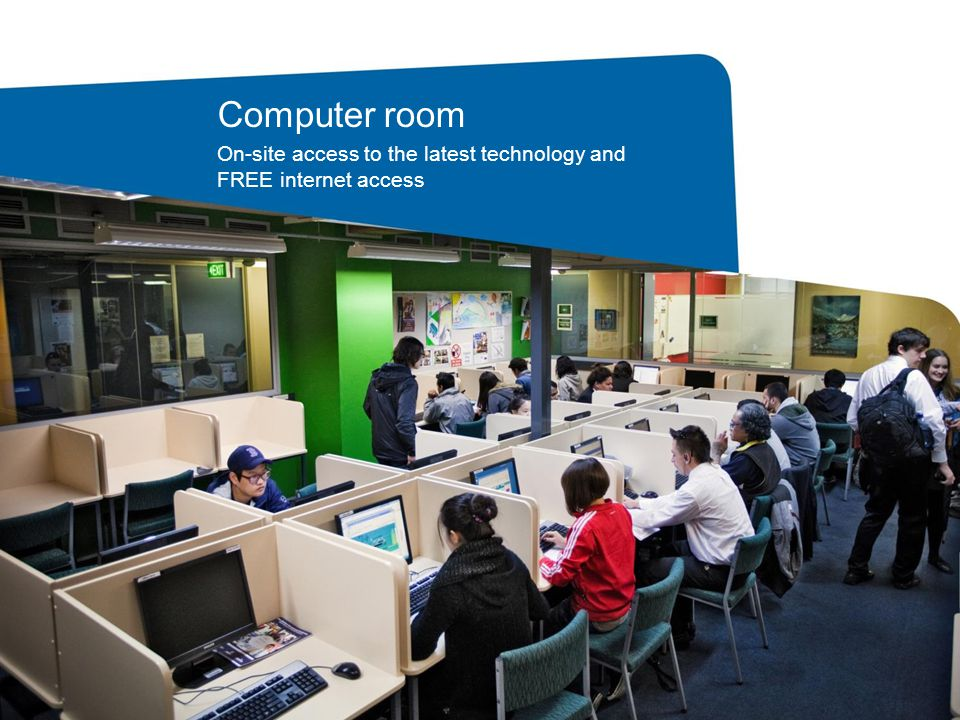 Computer room On-site access to the latest technology and FREE internet access
