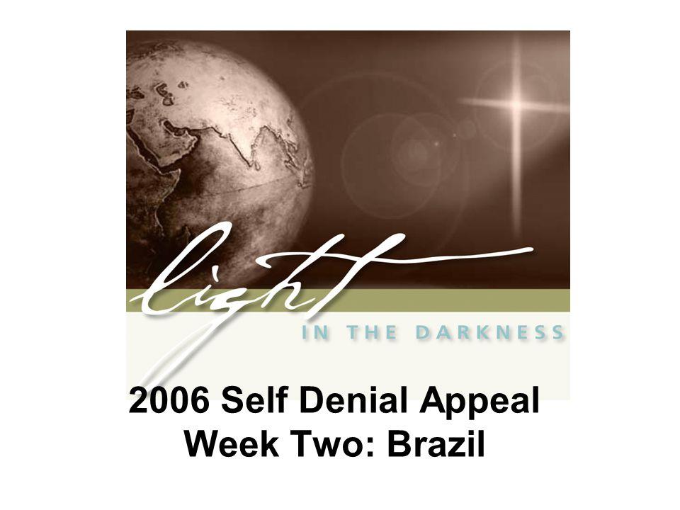 2006 Self Denial Appeal Week Two: Brazil