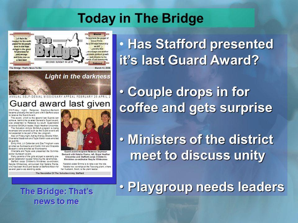 The Bridge: Thats news to me Has Stafford presented its last Guard Award.