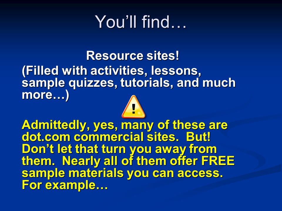 Youll find… Resource sites.