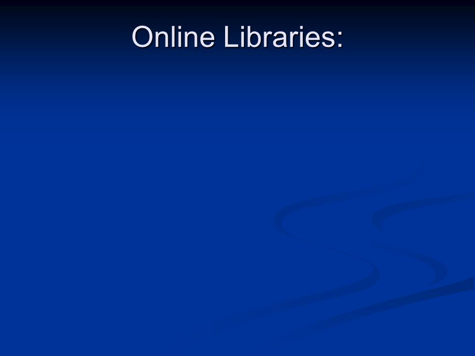 Online Libraries: