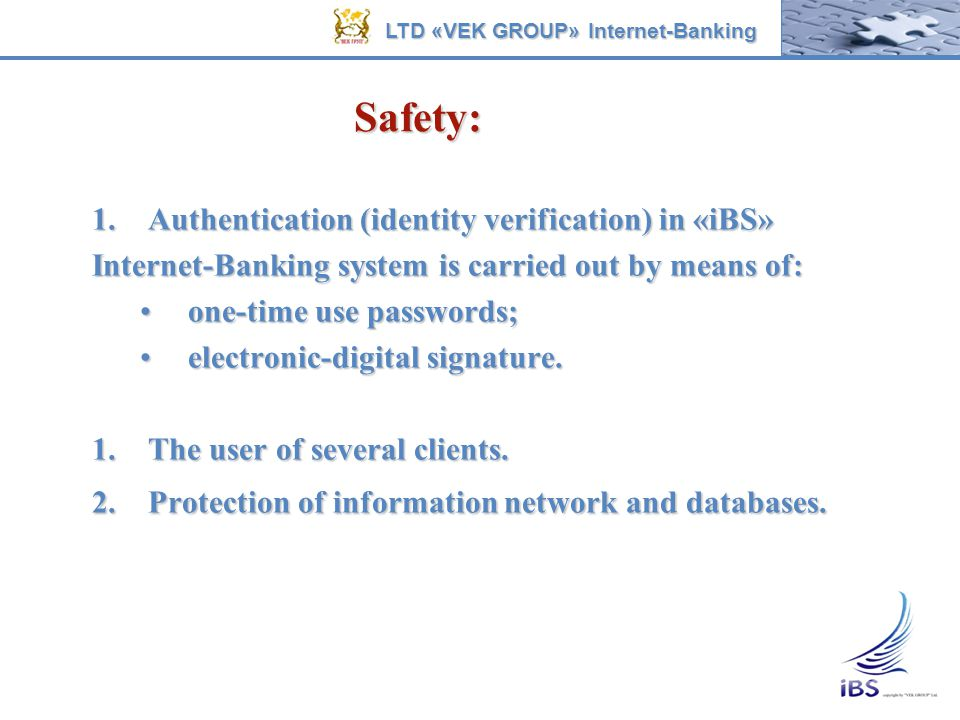 1.Authentication (identity verification) in «iВS» Internet-Banking system is carried out by means of: one-time use passwords;one-time use passwords; e