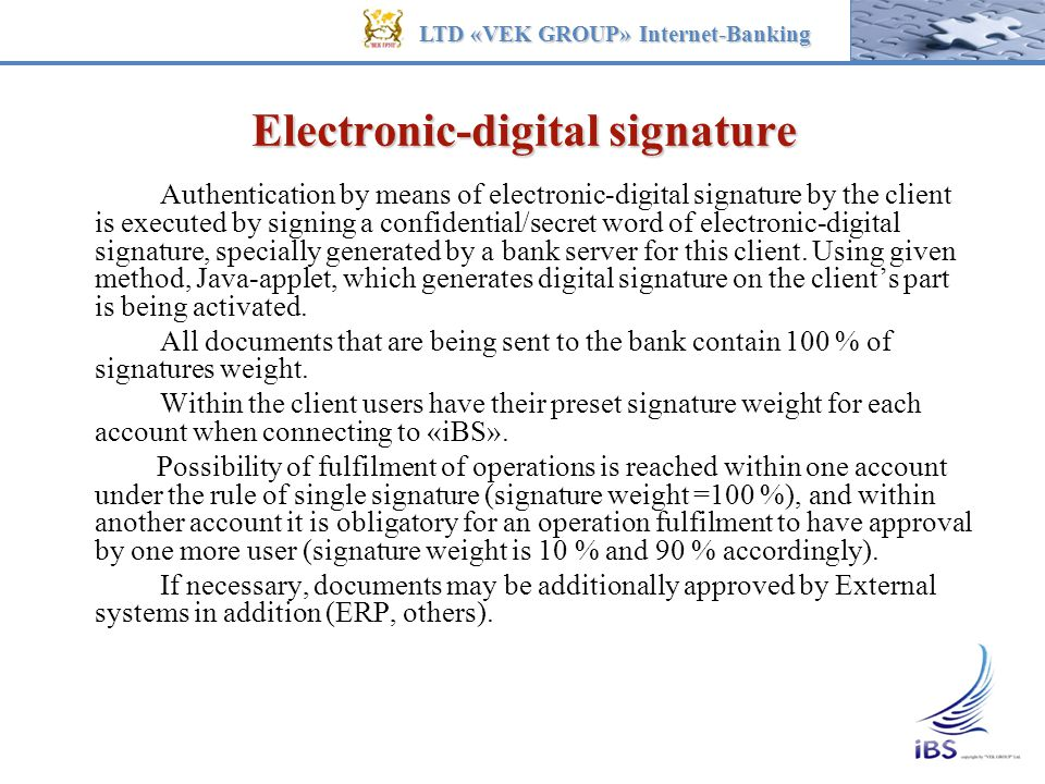 Electronic-digital signature Authentication by means of electronic-digital signature by the client is executed by signing a confidential/secret word o