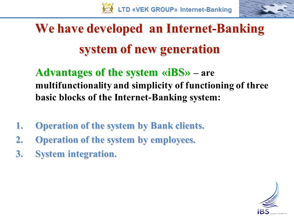 «iBS» Internet-Banking System consists of: «iBS» Internet-Banking System consists of: 1.