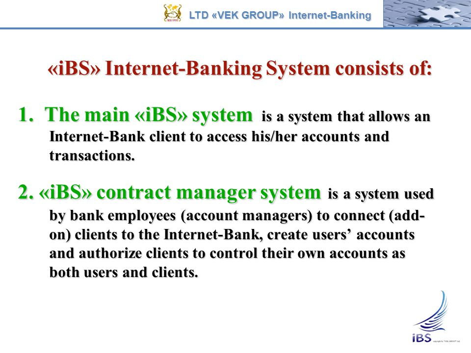 «iBS» Internet-Banking System consists of: «iBS» Internet-Banking System consists of: 1. The main «iBS» system is a system that allows an Internet-Ban
