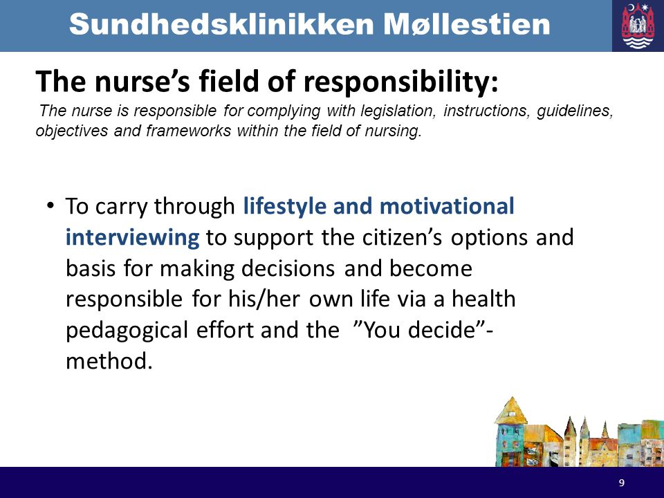 Sundhedsklinikken Møllestien To carry through lifestyle and motivational interviewing to support the citizens options and basis for making decisions a