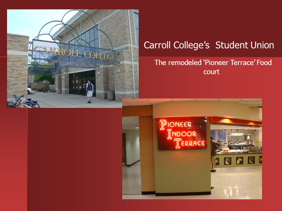 Carroll Colleges Student Union The remodeled Pioneer Terrace Food court