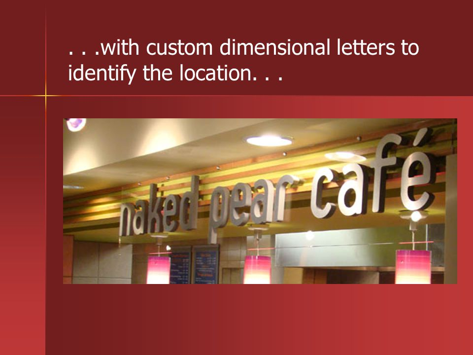 ...with custom dimensional letters to identify the location...