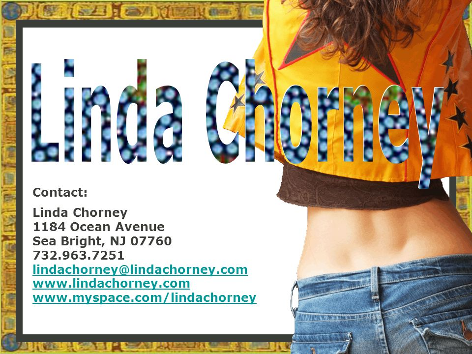 Email Linda Visit Lindas Website Visit Lindas MySpace Page Global Loving Records Singer-Songwriter and Recording Artist, Linda Chorney is a big star in a small galaxy.
