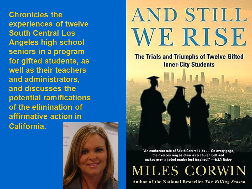 Chronicles the experiences of twelve South Central Los Angeles high school seniors in a program for gifted students, as well as their teachers and adm