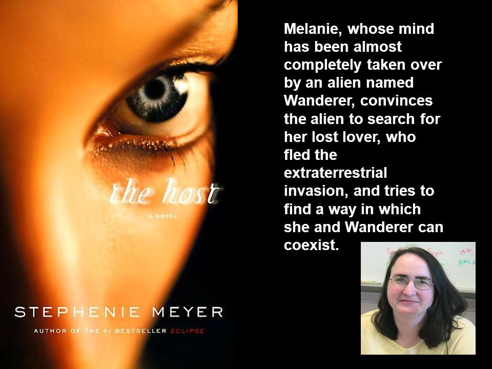 Melanie, whose mind has been almost completely taken over by an alien named Wanderer, convinces the alien to search for her lost lover, who fled the e