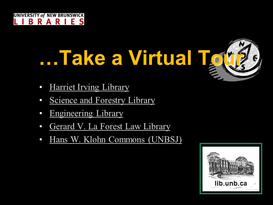 lib.unb.ca our …Take a Virtual Tour Harriet Irving Library Science and Forestry Library Engineering Library Gerard V. La Forest Law Library Hans W. Kl