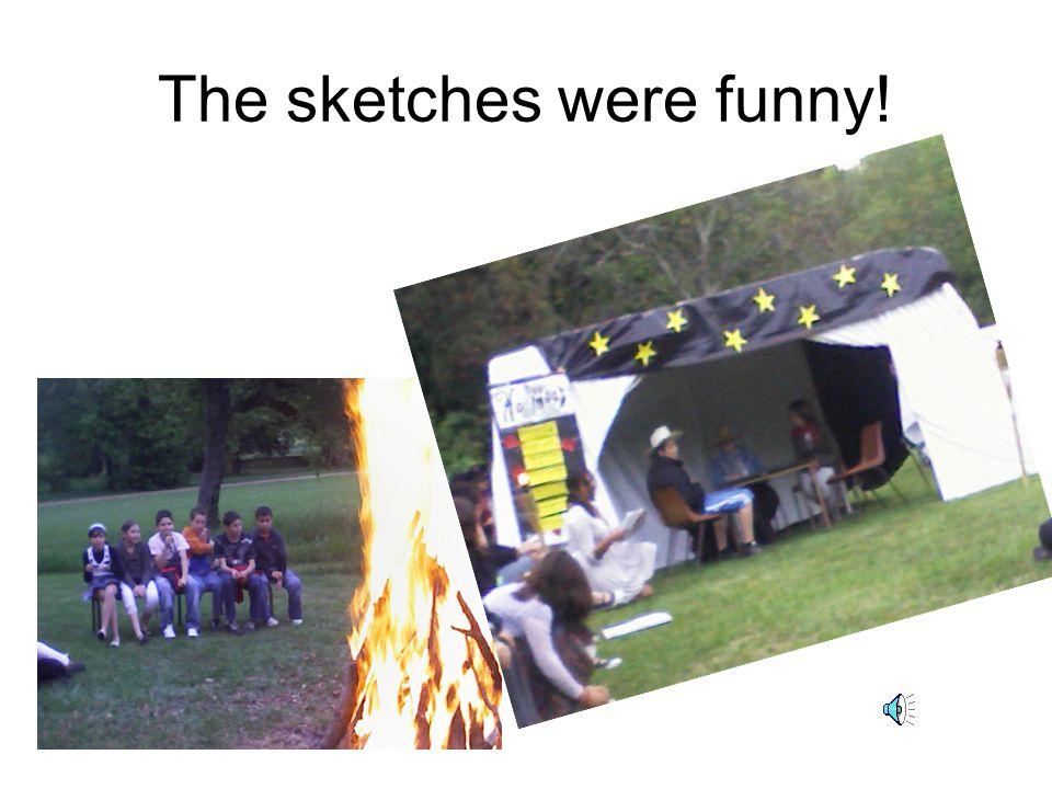 We had a campfire.