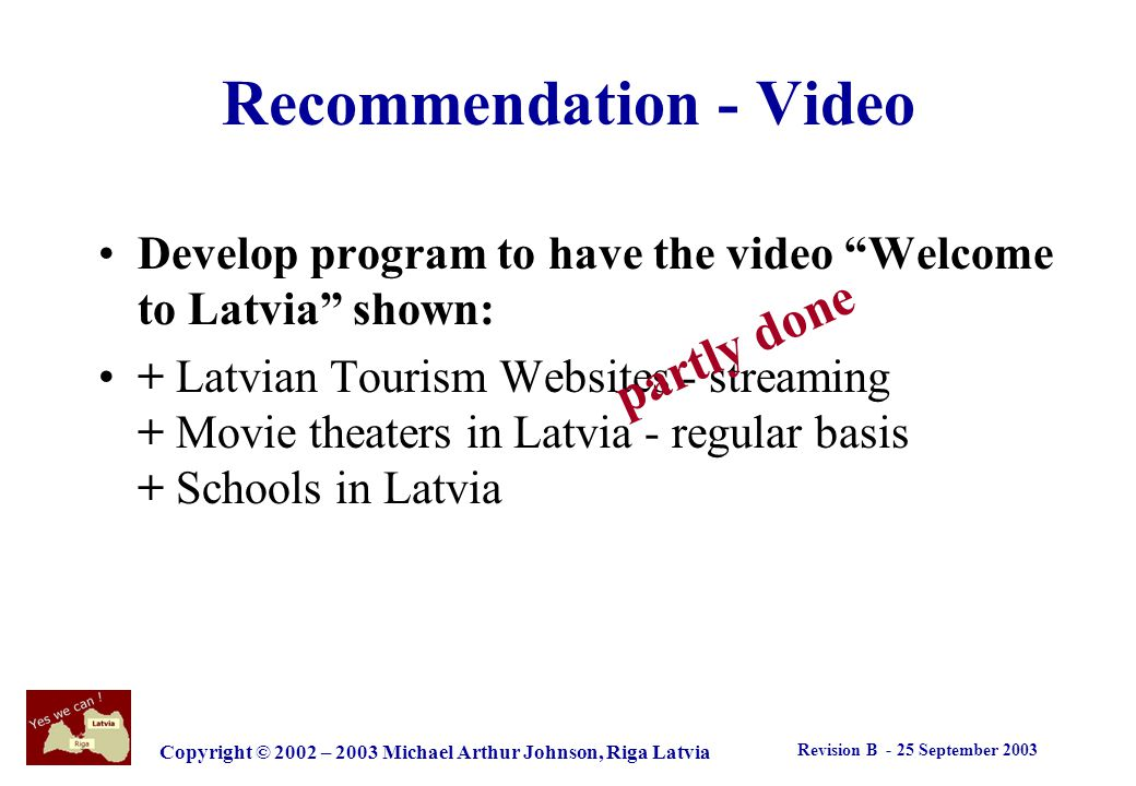Revision B - 25 September 2003 Copyright © 2002 – 2003 Michael Arthur Johnson, Riga Latvia Develop classes Business owners on how to run a small busin