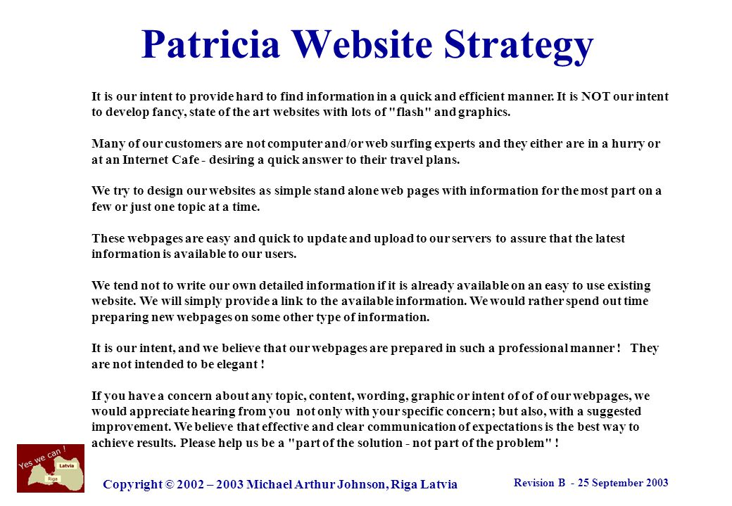 Revision B - 25 September 2003 Copyright © 2002 – 2003 Michael Arthur Johnson, Riga Latvia Patricia Tourist Office Mission Provide income opportunitie