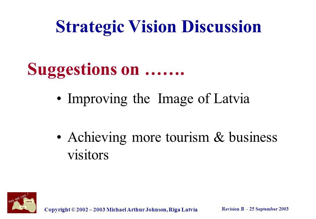 Revision B - 25 September 2003 Copyright © 2002 – 2003 Michael Arthur Johnson, Riga Latvia Latvia tourism development