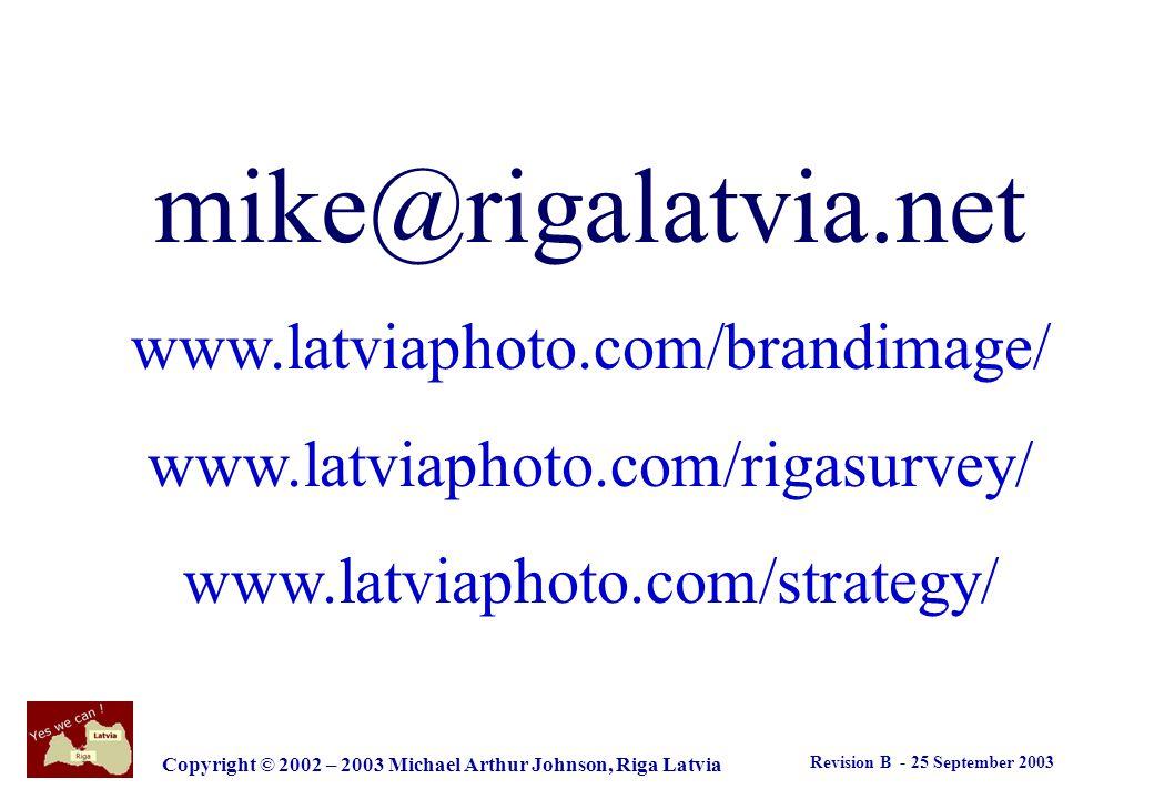 Revision B - 25 September 2003 Copyright © 2002 – 2003 Michael Arthur Johnson, Riga Latvia Paldies .