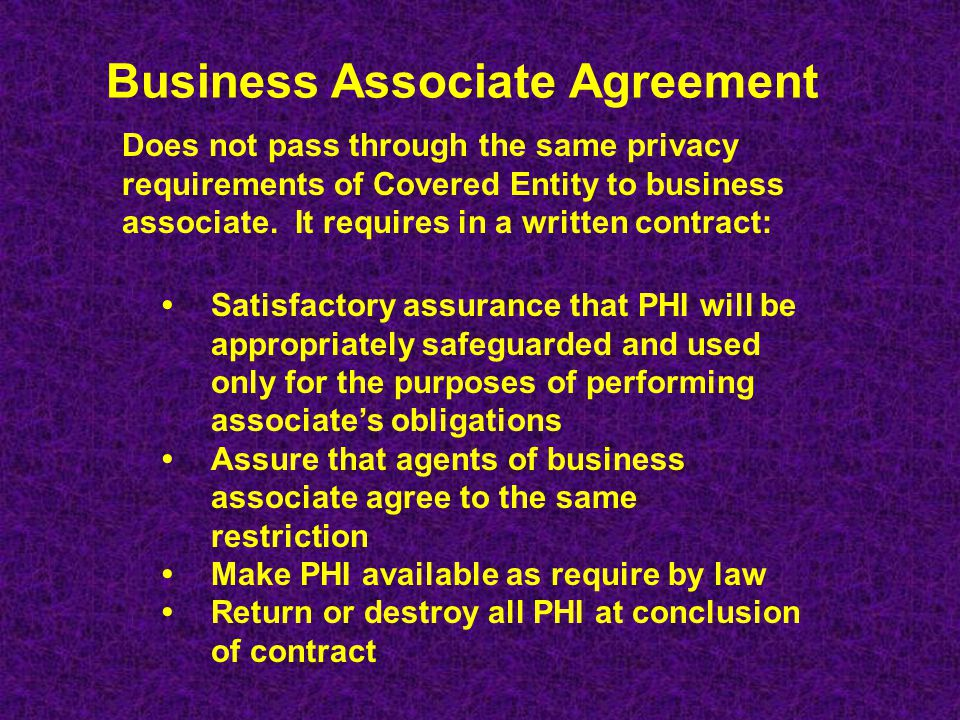 Business Associates could include: Pharmaceutical / Biotech Companies Data Entry Service Vendors Other covered entities