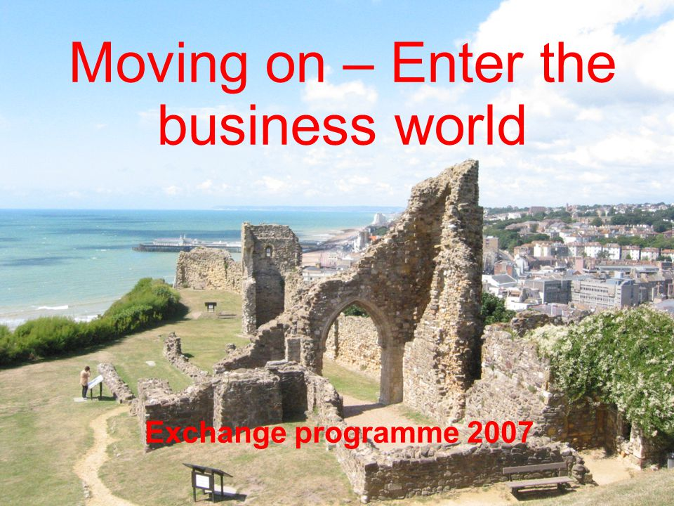 Moving on – Enter the business world Exchange programme 2007