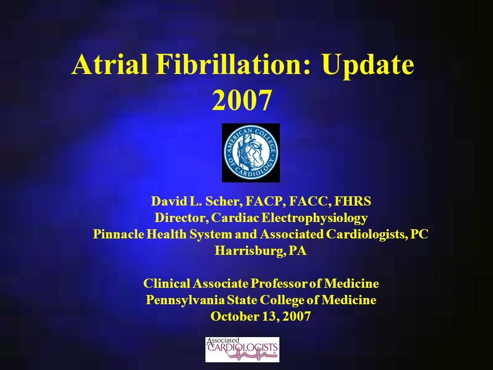 Atrial Fibrillation: Update 2007 David L.