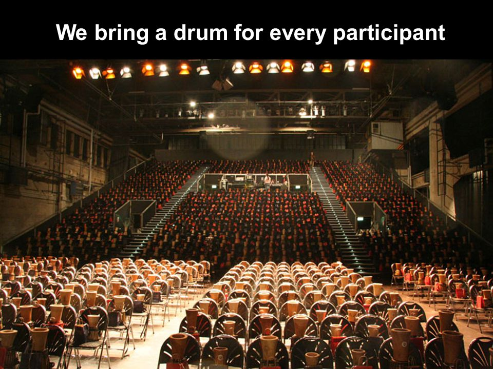 We bring a drum for every participant