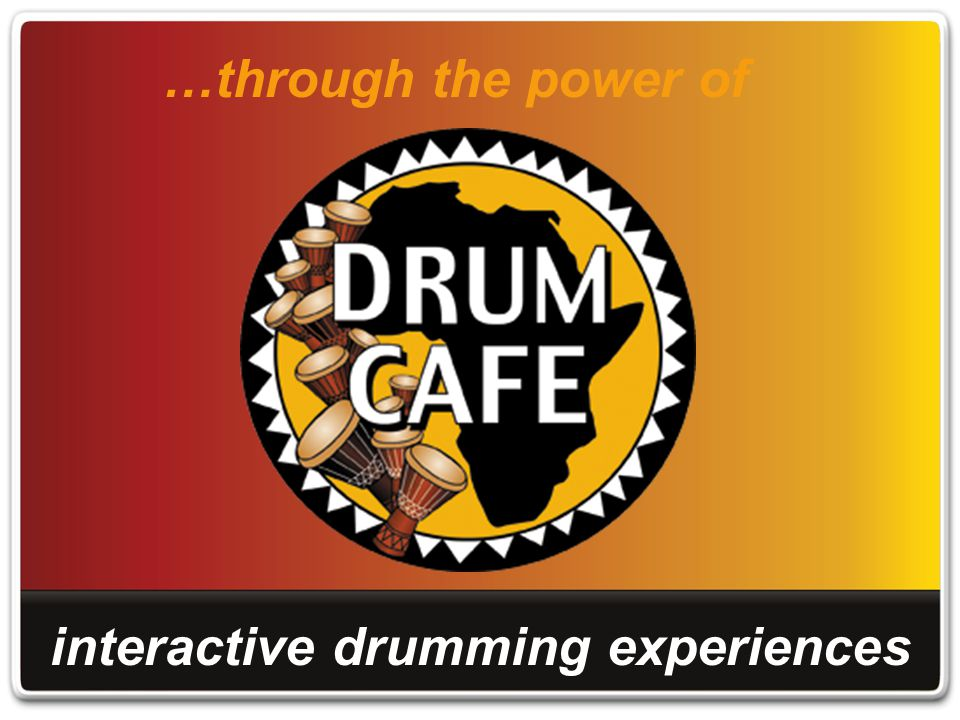 …through the power of interactive drumming experiences