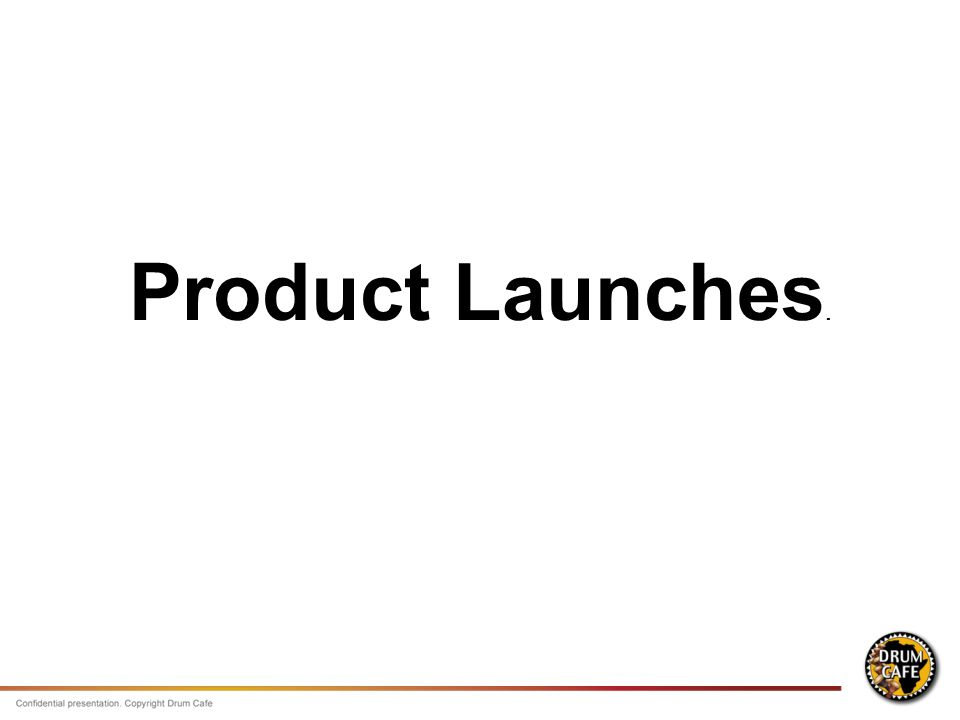 Product Launches.