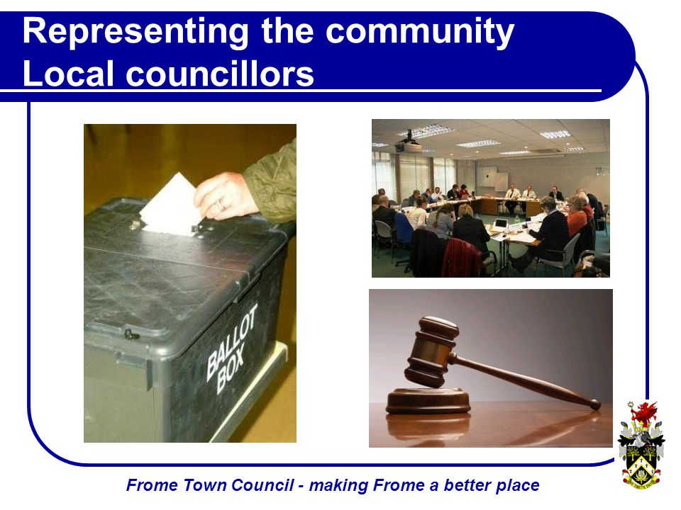 Frome Town Council - making Frome a better place Representing the community Local councillors