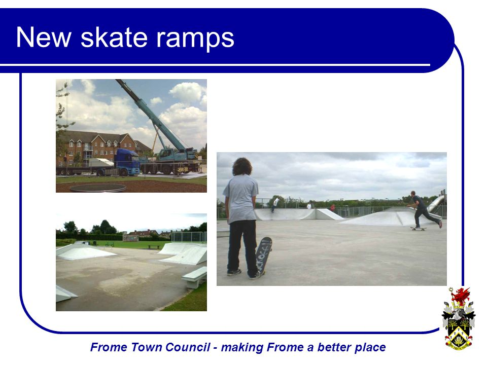 Frome Town Council - making Frome a better place New skate ramps