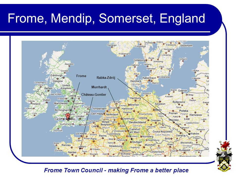 Frome Town Council - making Frome a better place Frome, Mendip, Somerset, England Frome Château-Gontier Murrhardt Rabka-Zdrój